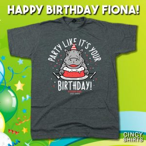 On Wednesday January 24 Cincy Shirts Stores Are Celebrating Fionas 1st Birthday By